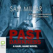 Past Darkness by  Sam Millar audiobook