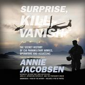 Surprise, Kill, Vanish by  Annie Jacobsen audiobook