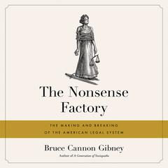 The Nonsense Factory by Bruce Cannon Gibney audiobook