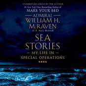 Sea Stories by  Admiral William H. McRaven audiobook