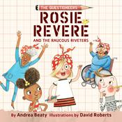 Rosie Revere and the Raucous Riveters by  Andrea Beaty audiobook