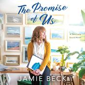 The Promise of Us by  Jamie Beck audiobook