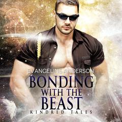 Bonding With The Beast by Evangeline Anderson audiobook