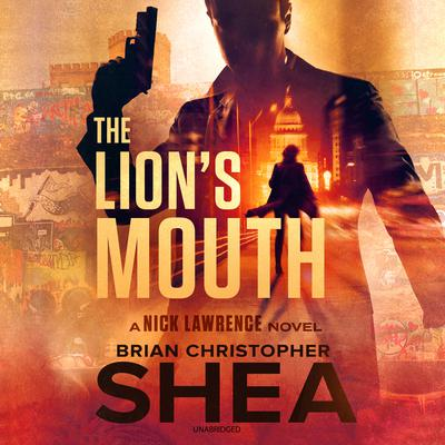 The Lion's Mouth by Brian Christopher  Shea audiobook