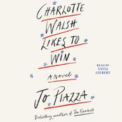 Charlotte Walsh Likes To Win by  Jo Piazza audiobook