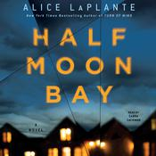 Half Moon Bay by  Alice LaPlante audiobook