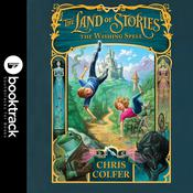The Land of Stories: The Wishing Spell by  Chris Colfer audiobook