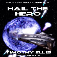 Hail the Hero by Timothy Ellis audiobook