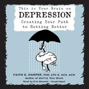 This Is Your Brain on Depression by  Faith G. Harper PhD, LPC-S, ACS, ACN audiobook