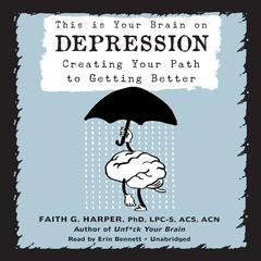 This Is Your Brain on Depression by Faith G. Harper audiobook