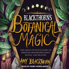 Blackthorn's Botanical Magic by Amy Blackthorn audiobook