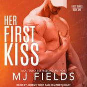 Her First Kiss by  MJ Fields audiobook