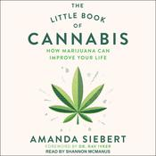 The Little Book of Cannabis by  Amanda Siebert audiobook