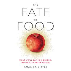 The Fate of Food by Amanda Little audiobook