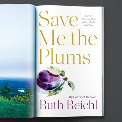 Save Me the Plums by Ruth Reichl audiobook