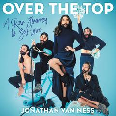 Over the Top by Jonathan Van Ness audiobook