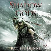 In the Shadow of the Gods by  Rachel Dunne audiobook