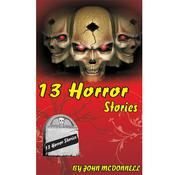 13 Horror Stories by  John McDonnell audiobook