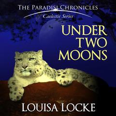 Under Two Moons by Louisa Locke audiobook