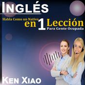 Inglés by  Ken Xiao audiobook