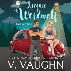 License to Werewolf by V. Vaughn audiobook