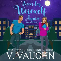 Never Say Werewolf Again by V. Vaughn audiobook