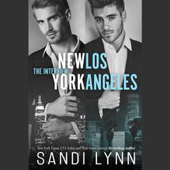 The Interview: New York & Los Angeles by Sandi Lynn audiobook
