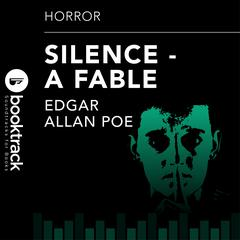 Silence - A Fable by Edgar Allan Poe audiobook