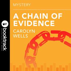 A Chain of Evidence by Carolyn Wells audiobook