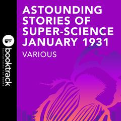 Astounding Stories of Super-Science January 1931 by Murray Leinster audiobook