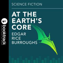 At the Earths Core by Edgar Rice Burroughs audiobook