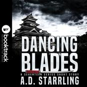 Dancing Blades by  A. D. Starrling audiobook