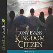 Kingdom Citizen by  Tony Evans audiobook