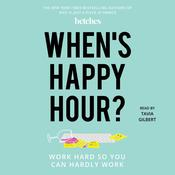 When's Happy Hour? by  The Betches audiobook