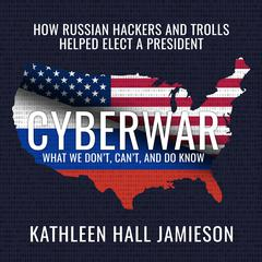 Cyberwar by Kathleen Hall Jamieson audiobook