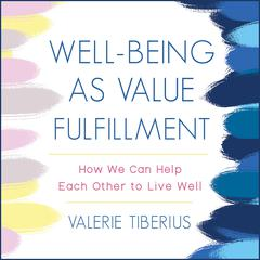Well-Being as Value Fulfillment by Valerie Tiberius audiobook