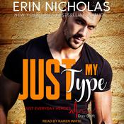 Just My Type by  Erin Nicholas audiobook
