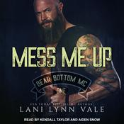 Mess Me Up by  Lani Lynn Vale audiobook