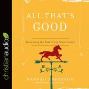 All That's Good by  Hannah Anderson audiobook