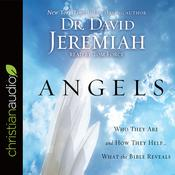 Angels by  Dr. David Jeremiah audiobook