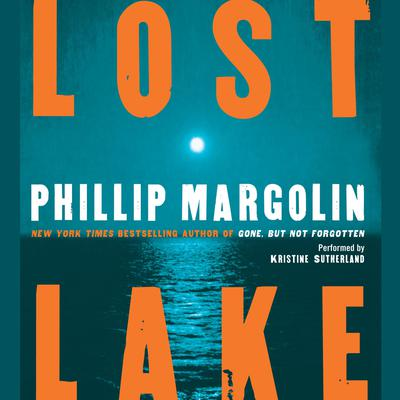 Lost Lake by Phillip Margolin audiobook