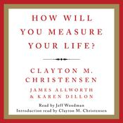 How Will You Measure Your Life? by  Karen Dillon audiobook