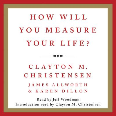 How Will You Measure Your Life? by Clayton M. Christensen audiobook