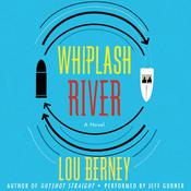 Whiplash River by  Lou Berney audiobook