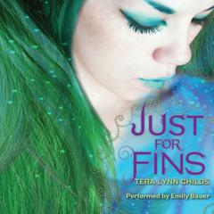 Just for Fins by Tera Lynn Childs audiobook