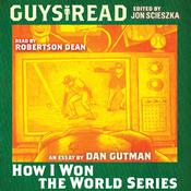 Guys Read: How I Won the World Series by  Dan Gutman audiobook