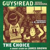 Guys Read: The Choice by  James Brown audiobook