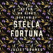 The Seven or Eight Deaths of Stella Fortuna by  Juliet Grames audiobook