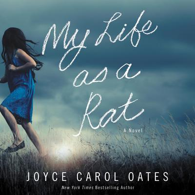 My Life as a Rat by Joyce Carol Oates audiobook