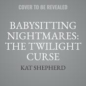 Babysitting Nightmares: The Twilight Curse by  Kat Shepherd audiobook